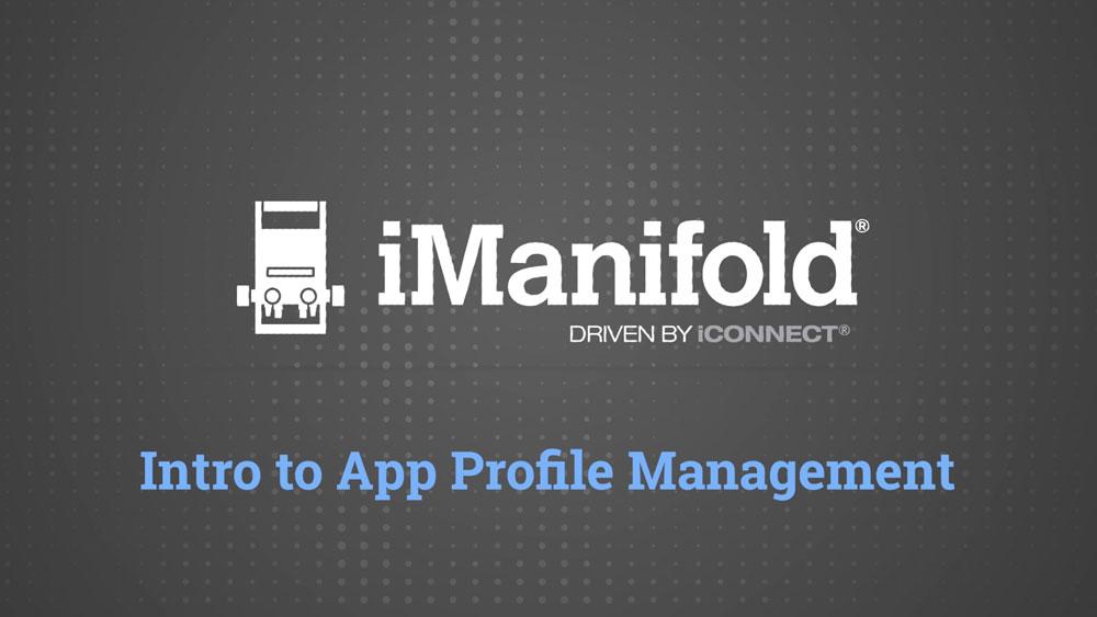 Intro to App Profile Management